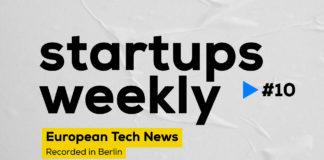 Startups Weekly #10 - European Startup Hubs